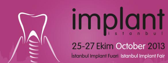 Istanbul Implant Fair 2013. Стамбульская Выставка Имплантант Систем и Технологий.